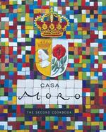 Casa Moro: The Second Cookbook