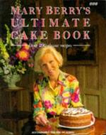 Mary Berry's Ultimate Cake Book: Over 200 Classic Recipes