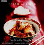 Fresh Chinese: Over 80 Healthy Chinese Recipes