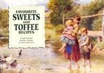 Favourite Sweets and Toffees: Traditional Home-made Confectionary (Favourite Recipies Series)